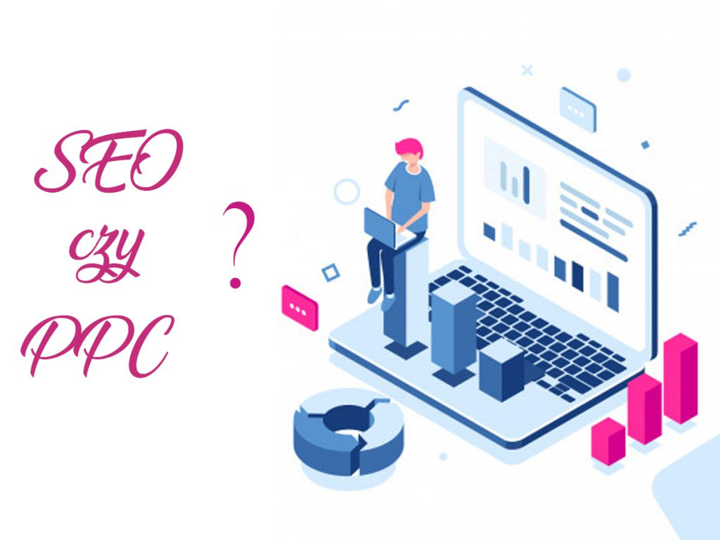SEO czy PPC? Która forma reklamy jest skuteczniejsza?