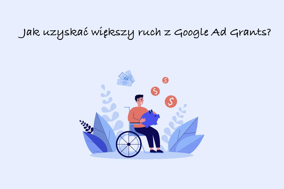 zwiększenie ruchu w Google Ad Grants