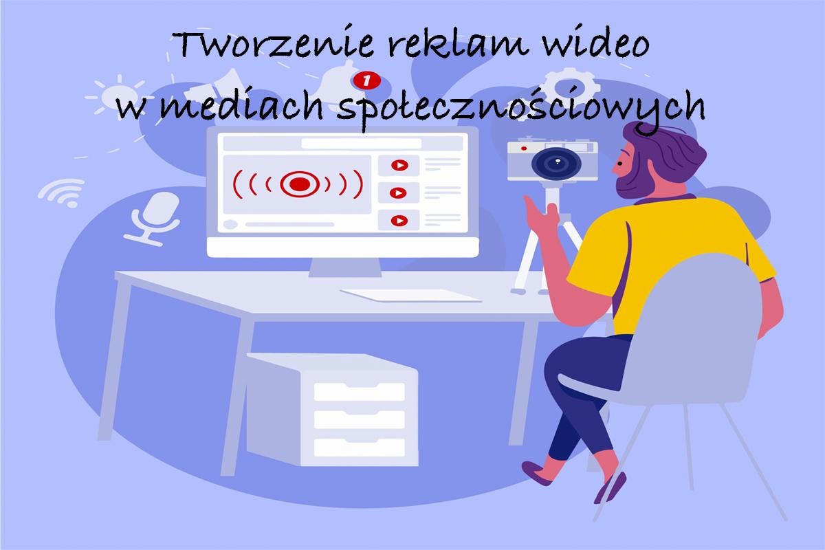 Tworzenie reklam wideo w mediach społecznościowych