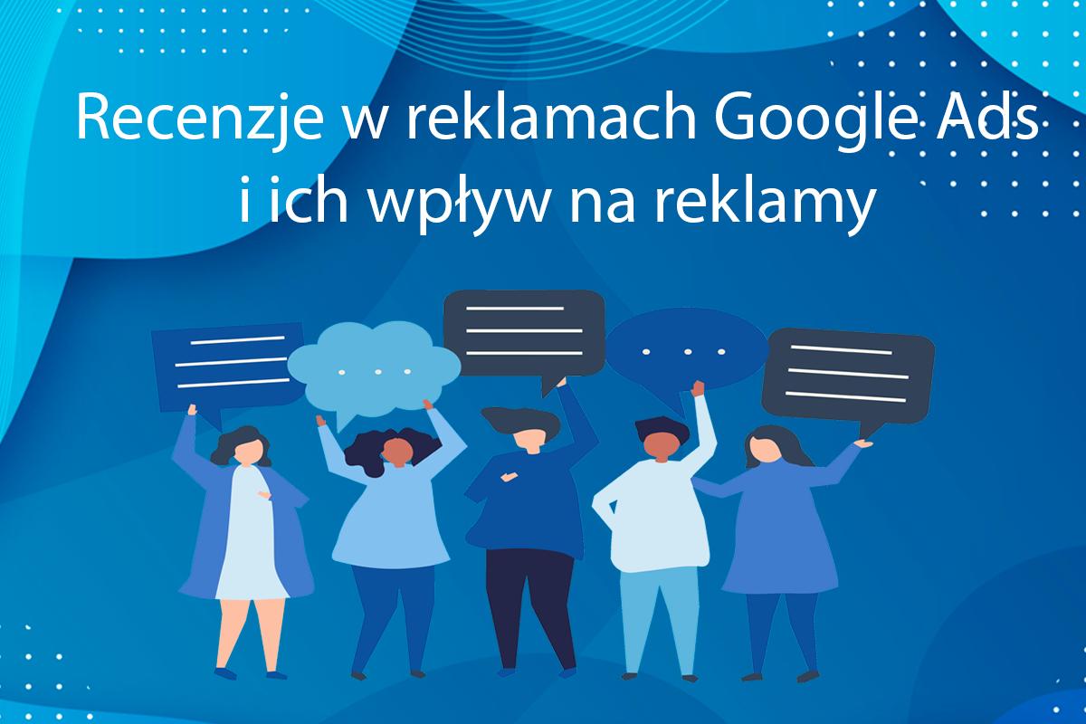 recenzje-w-reklamach-google-ads-i-ich-wpływ-na-reklamę