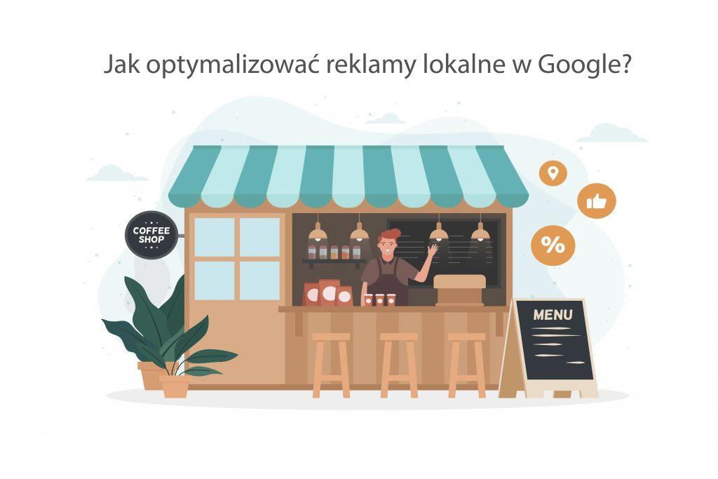 Jak optymalizować reklamy lokalne w Google?